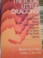 LIVRE AMERICAIN THE FOUR LITTLE DRAGONS  BY BRIAN KELLY AND MARK LONDON ANNEE 1989 - Livres, BD, Revues