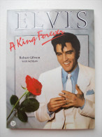 - ELVIS  A King Forever - - Livres, BD, Revues