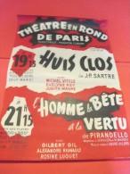 Thêatre En Rond De Paris/ Huis Clos/Sartre/Vitold-Magre/ L´Homme,la Bete Et La Vertu/Pirandello/Gil-Luguet/1956   AFF13 - Affiches