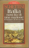 ITALIA NASCITA DI UNA NAZIONE  SCHETTINI - Histoire, Biographie, Philosophie