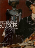 BOUNCER Tome 6 La Veuve Noire Par Boucq & Jodorowsky Editions Les Humanoïdes Associés  EO De 2008 - Ohne Zuordnung