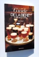 Guide De La Bière Et De Ses à-côtés - Sylvie Girard - Temps Actuels, 1983 - Autres Collections