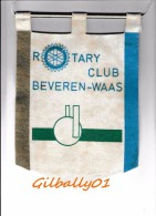 Fanion:   BEVEREN-WAAS     * ROTARY CLUB INTERNATIONAL * - Organisaties