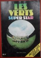 Les Verts Super Star Edition Star System Décembre 1976 Football Épopée Européenne De St Etienne - Sport
