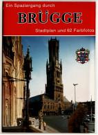 Kleine Broschüre / Heft : Ein Spaziergang Durch Brügge  -  Stadtplan Und 62 Farbfotos Von 1988 - Belgien & Luxemburg