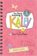 The World According To Kaley [Relié] [Sep 01, 2005] Regan, Dian Curtis - Livres, BD, Revues