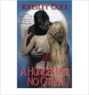 (A HUNGER LIKE NO OTHER) BY COLE, KRESLEY(AUTHOR)Paperback Mar-2006 [Broché] ... - Livres, BD, Revues