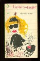 Listen To Danger [Poche] [Jan 01, 1965] Dorothy Eden - Livres, BD, Revues