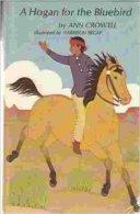 A Hogan For The Bluebird [Relié] [Jan 01, 1969] Crowell, Ann - Livres, BD, Revues