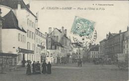 CP   - 71 - Chalon Sur Saone - Place De L'Hotel De Ville  1907 - Rare ++ - Chalon Sur Saone