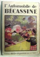 """1930 """" L´Automobile De Bécassine """"  Caumery  J.P. Pinchon -  Gautier Languereau - Bécassine"""