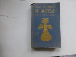 Sous Le Signe Du Quetzal, Roma,n Précolombien JL André-Bonnet 1928 ; C 27 - Bücher, Zeitschriften, Comics