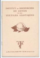 """COTON Afrique """"Textiles Exotiques"""" Institut De Recherches Du Coton. Colonies Françaises. 20 P. 230 X 155 Mm TB 2 Scans - F. Arbres & Arbustes"""