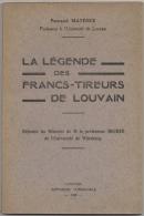 Livre. Guerre 1914-18. La Légende Des Francs-Tireurs De Louvain Par F.Mayence. - Guerre 1914-18