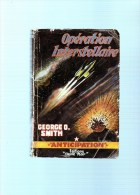 GEORGE O.SMITH : Opération Interstellaire  ,191 Pages  ,n°59 - Fleuve Noir