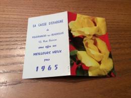 """Calendrier 1965 """"CAISSE D'ÉPARGNE VILLEFRANCHE (69) / Cl. H.N. (fleur, Rose)"""" (9x12,2cm) - Petit Format : 1961-70"""