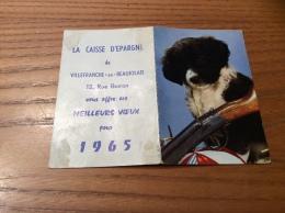 """Calendrier 1965 """"CAISSE D´ÉPARGNE VILLEFRANCHE (69) / Cl. H.N. (chien)"""" (9x12,2cm) - Petit Format : 1961-70"""