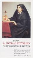 SANTINO - Holy Card - Image Pieuse - Beata A.Rosa Gattorno Da Genova - Fondatrice Delle Figlie Di Sant´Anna - Images Religieuses