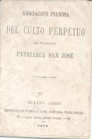 ASOCIACION PIADOSA DEL CULTO PERPETUO AL GLORIOSO PATRIARCA SAN JOSE BUENOS AIRES AÑO 1878 IMPRENTA DE PABLO E. CONI ESP - Religion & Occult Sciences