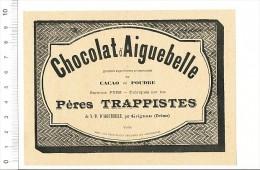 Publicité Pub 1899 Chocolat D'Aiguebelle - Cacao En Poudre Pères Trappistes à Grignan Drôme / 146/ARL-6 - Publicités