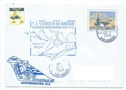 15010 - FLOTTILLE 12 F - MISSION ARROMANCHES 15-2 AVEC PA CHARLES DE GAULLE (SUR PAP CDG) - Marcophilie (Lettres)