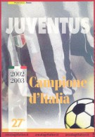 FOLDER - JUVENTUS CAMPIONE D´ITALIA 2002-03 -1 Fogl.con 12 Fr.nuovi Da € 0,41+1 Cart.Max.+Busta FDC 30.8.2003 - Folder