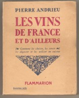 Pierre ANDRIEUX Les VINS De FRANCE Et D'AILLEURS Comment Les Choisir, Servir, Déguster Et Utiliser En Cuisine 1939 - Gastronomie
