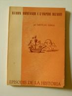 Nicolau Iorga: Ramon Muntaner I L´imperi Bizantí (episodis De La Història Rafael Dalmau) - Libros, Revistas, Cómics