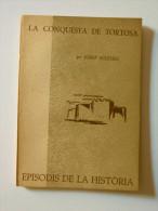 Josep Iglésies: La Conquesta De Tortosa. (episodis De La Història Rafael Dalmau) - Libros, Revistas, Cómics