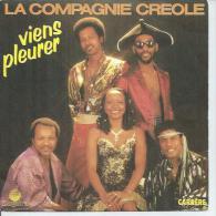 """45 Tours SP - LA COMPAGNIE CREOLE - CARRERE 13517 -  """" VIENS PLEURER """" + 1 - Vinyles"""