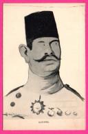 CPA - Politique - Satirique - Caricature - Roi ?? - Prince ?? - Égypte - Illustrateur LEAL DE CAMARA - P.L. PARIS - Personnages