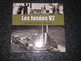 LE FUSEES V2 ET L´ ARME ATOMIQUE ALLEMANDE Guerre 1940 1945 Sottevast Peennemünde Von Braun Winkler - Oorlog 1939-45