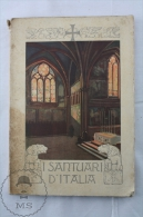 I Santuari D'Italia With A Preface By C. Bandini -  Edited By The Italian National Tourism Board In 1927 - Libros, Revistas, Cómics