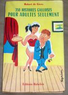 1957 Pour Adultes Seulement - 350 Histoires Gauloises Par Robert De Gicey - Humour