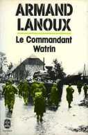Guerre 39 - 45 : Le Commandant Watrin Par Armand Lanoux (ISBN 2253019097) - Historique