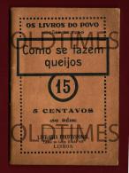 PORTUGAL - COMO SE FAZEM QUEIJOS - 1915 BOOK - Livres, BD, Revues