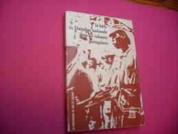 La Lutte De Liberation Nationale Dans Les Colonies Portugaises - Histoire