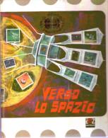 VERSO LO SPAZIO - Il Mondo Nei Francobolli - Altri Libri