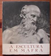 A Escultura Em Mafra / Ayres De Carvalho - Non Classés
