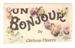 CPA  Fantaisie 02 CHATEAU THIERRY Un Bonjour De Chateau Thierry Fleurs - Chateau Thierry