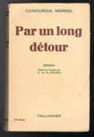 Par Un Long Détour - Concordia Merrel - 1957 - 256 Pages 18,8 X 12 Cm - Romantique