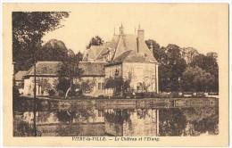 VITRY  La  VILLE . 51 . Le Chateau Et L'étang .. - Vitry-la-Ville