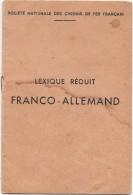 Lexique  Franco-Allemand -Societé Nationale Des Chemins De Fer (Usage Des Mecaniciens Et Contrôleurs De Train ) - Documents Historiques