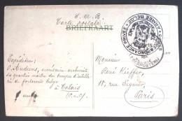 CP ARTILLERIE DE FORTERESSE BELGE à CALAIS Franchise Militaire Vers Paris Oblitération PMB Belgique 1916 ABEC - Poststempel (Briefe)
