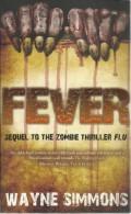 FEVER - WAYNE SIMMONS - ( SEQUEL TO THE ZOMBIE THRILLER FLU ) - ISBN 978-1-907777-52-3 - Books, Magazines, Comics
