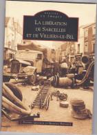 Livres Mémoire En Images  Libération De Sarcelles Et De Villiers Le Bel -Etienne Quentin Et Maurice Bonnard - - Livres