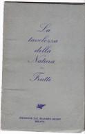 RACCOLTA - LA TAVOLOZZA DELLA NATURA - FRUTTI - READER DIGEST - - Flowers