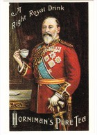 HORNIMAN'S Pure TEA -  'A Right Royal Drink' - (King Edward The 7th) - England - Reclame