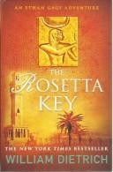 THE ROSETTA KEY ( AN ETHAN GAGE ADVENTURE ) - WILLIAM DIETRICH - THRILLER & FANTASY - ISBN 978-0-7490-0903-8 - Thrillers
