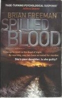 SPILLED BLOOD - PLUS SHORT STORY SPITTING DEVIL - BRIAN FREEMAN - THRILLER & FANTASY - ISBN 978-0-85738-320-4 - Thrillers
